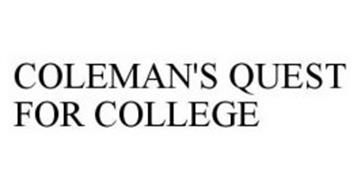 COLEMAN'S QUEST FOR COLLEGE