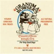 GRANDMA BOWSER'S COUNTRY OVEN BISQUITS (FOR VERY GOOD DOGS!) IT'S LIKE A GRANOLA BAR FOR DOGS VITAMIN ENRICHED DOG TREATS ALL NATURAL PRESERVATIVE FREE
