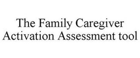 THE FAMILY CAREGIVER ACTIVATION ASSESSMENT TOOL