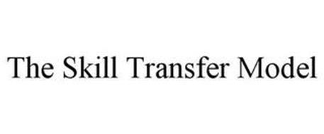 THE SKILL TRANSFER MODEL
