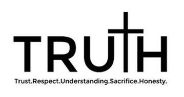TRUTH TRUST.RESPECT.UNDERSTANDING.SACRIFICE.HONESTY.