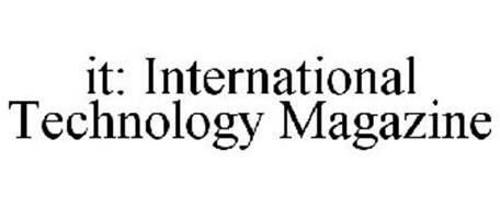 IT: INTERNATIONAL TECHNOLOGY MAGAZINE