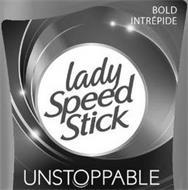 BOLD INTRÉPIDE LADY SPEED STICK UNSTOPPABLE