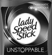 LADY SPEED STICK, UNSTOPPABLE, CHARISMATIC CHARISMATIQUE
