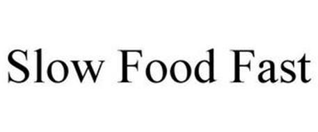 SLOW FOOD FAST