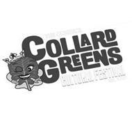THE ORIGINAL COLLARD GREENS CULTURAL FESTIVAL EST. 1998 EAT MO' GREENS!