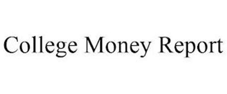 COLLEGE MONEY REPORT