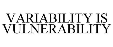VARIABILITY IS VULNERABILITY