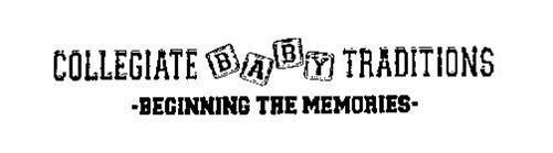 COLLEGIATE BABY TRADITIONS -BEGINNING THE MEMORIES-