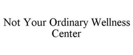 NOT YOUR ORDINARY WELLNESS CENTER
