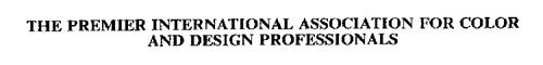 THE PREMIER INTERNATIONAL ASSOCIATION FOR COLOR AND DESIGN PROFESSIONALS