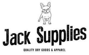 JACK SUPPLIES QUALITY DRY GOODS & APPAREL