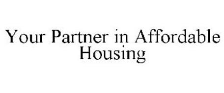 YOUR PARTNER IN AFFORDABLE HOUSING