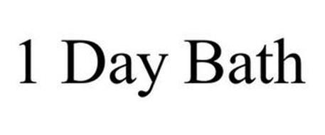 1 DAY BATH