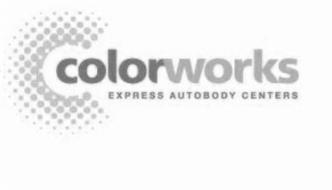 C COLORWORKS EXPRESS AUTOBODY CENTERS