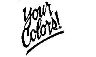 YOUR COLORS!