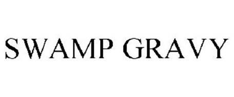 SWAMP GRAVY