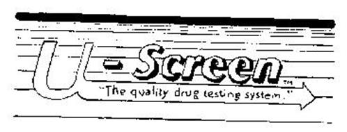 "U-SCREEN ""THE QUALITY DRUG TESTING SYSTEM"""