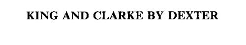 KING AND CLARKE BY DEXTER