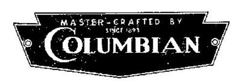 COLUMBIAN MASTER CRAFTED BY SINCE 1895