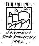 PHILADELPHIA COLUMBUS 500TH ANNIVERSARY 1992