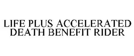LIFE PLUS ACCELERATED DEATH BENEFIT RIDER