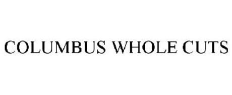COLUMBUS WHOLE CUTS