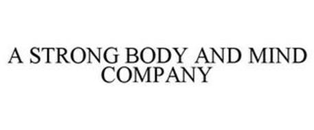A STRONG BODY AND MIND COMPANY