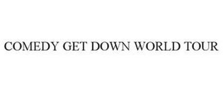 COMEDY GET DOWN WORLD TOUR