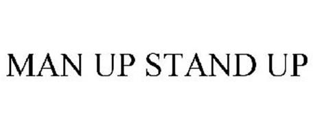 MAN UP STAND UP