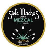 SIETE MACHOS URANIA MEZCAL JOVEN/ESPADÍN 100% MAGUEY HECHO EN MEXICO