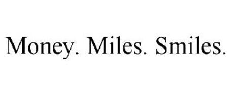 MONEY. MILES. SMILES.