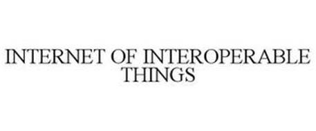 INTERNET OF INTEROPERABLE THINGS