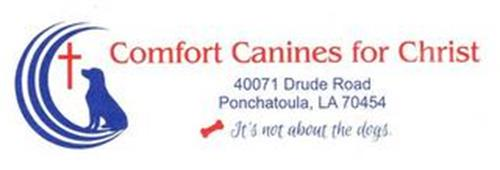 COMFORT CANINES FOR CHRIST IT'S NOT ABOUT THE DOGS.