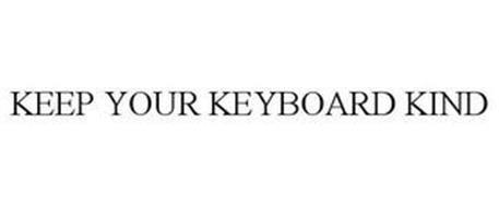 KEEP YOUR KEYBOARD KIND