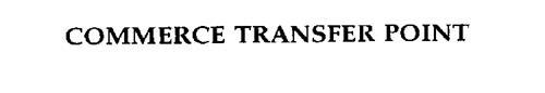 COMMERCE TRANSFER POINT
