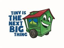 TINY IS THE NEXT BIG THING