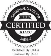 CERTIFIED COMMERCIAL COLLECTION AGENCY CLLA IACC CERTIFIED BY CLLA ENDORSED BY IACC