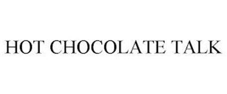 HOT CHOCOLATE TALK