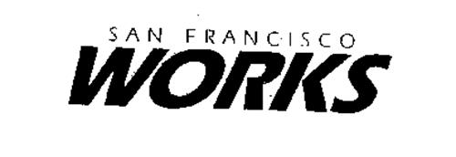 SAN FRANCISCO WORKS