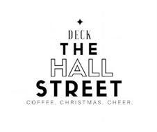 DECK THE HALL STREET COFFEE. CHRISTMAS.CHEER.