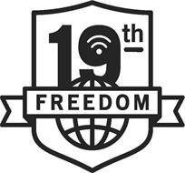 19TH FREEDOM