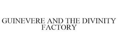 GUINEVERE AND THE DIVINITY FACTORY