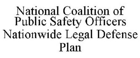 NATIONAL COALITION OF PUBLIC SAFETY OFFICERS NATIONWIDE LEGAL DEFENSE PLAN
