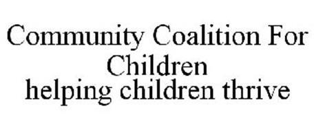 COMMUNITY COALITION FOR CHILDREN HELPING CHILDREN THRIVE