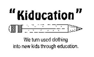 """KIDUCATION"" WE TURN USED CLOTHING INTO NEW KIDS THROUGH EDUCATION."
