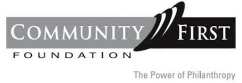 COMMUNITY FIRST FOUNDATION THE POWER OF PHILANTHROPY