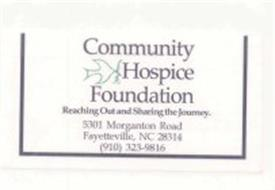 COMMUNITY HOSPICE FOUNDATION REACHING OUT AND SHARING THE JOURNEY.