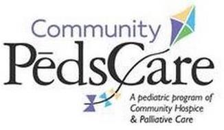 COMMUNITY PEDSCARE A PEDIATRIC PROGRAM OF COMMUNITY HOSPICE & PALLIATIVE CARE