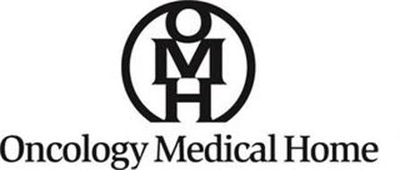 OMH ONCOLOGY MEDICAL HOME